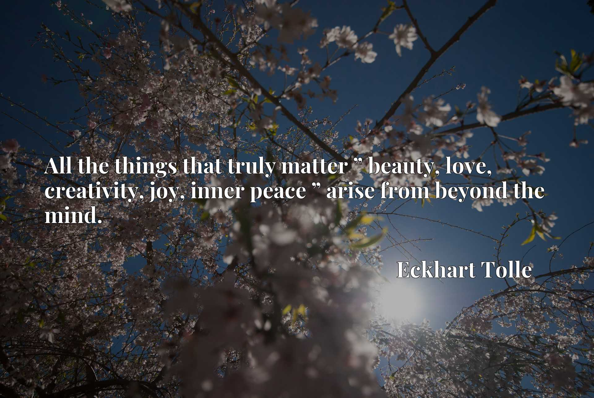 Quote Picture :All the things that truly matter