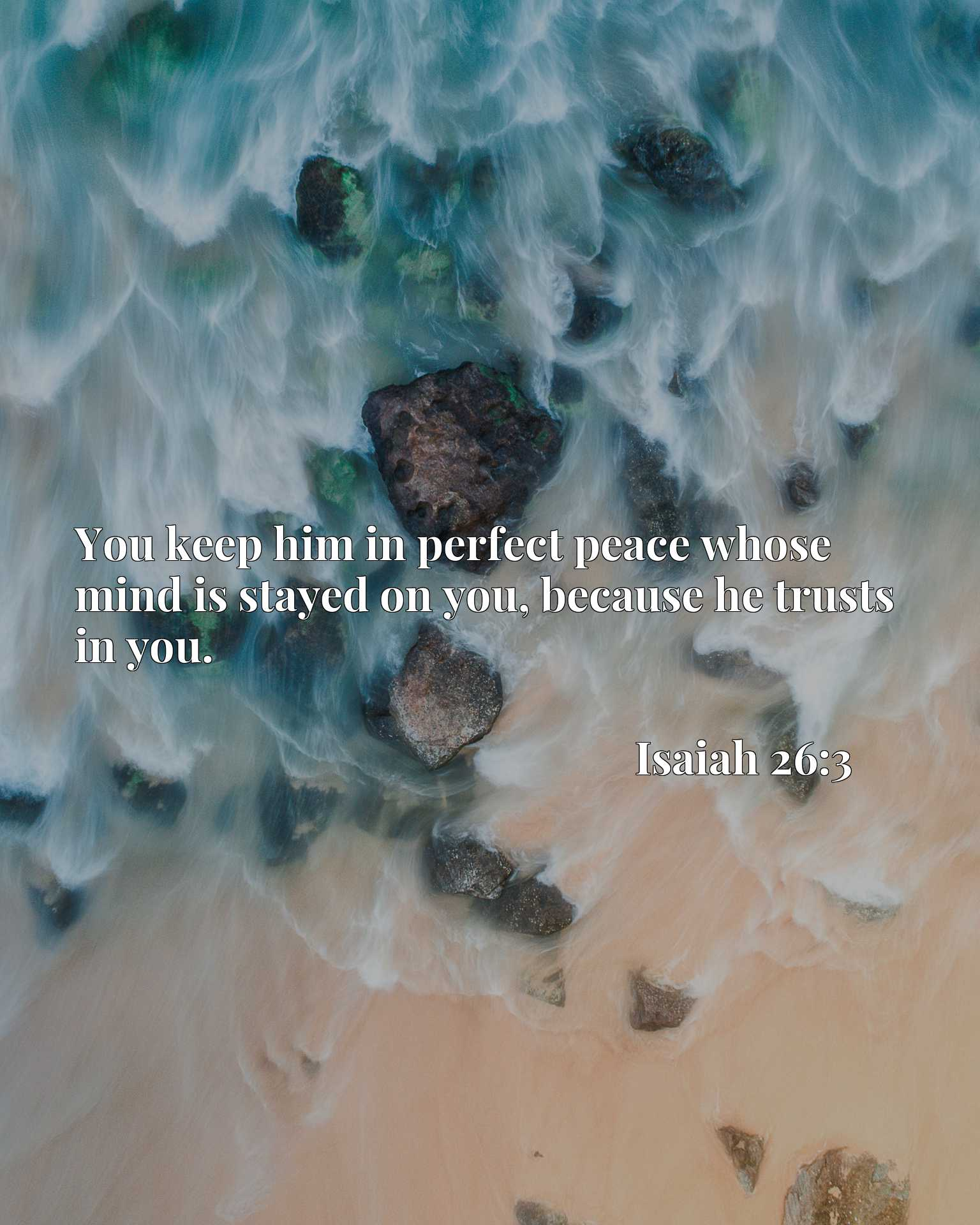 Quote Picture :You keep him in perfect peace whose mind is stayed on you, because he trusts in you.