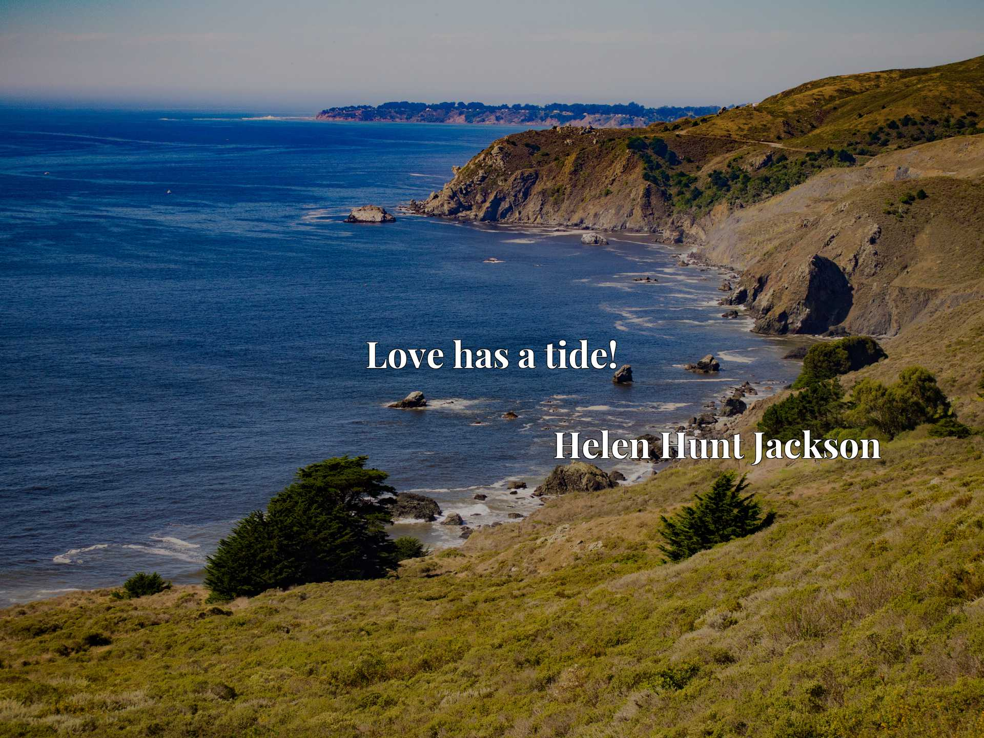 Quote Picture :Love has a tide!