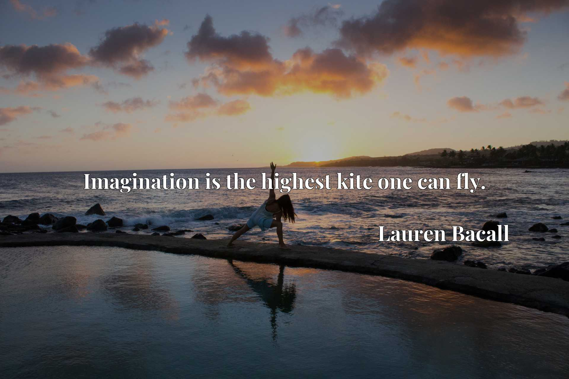 Quote Picture :Imagination is the highest kite one can fly.