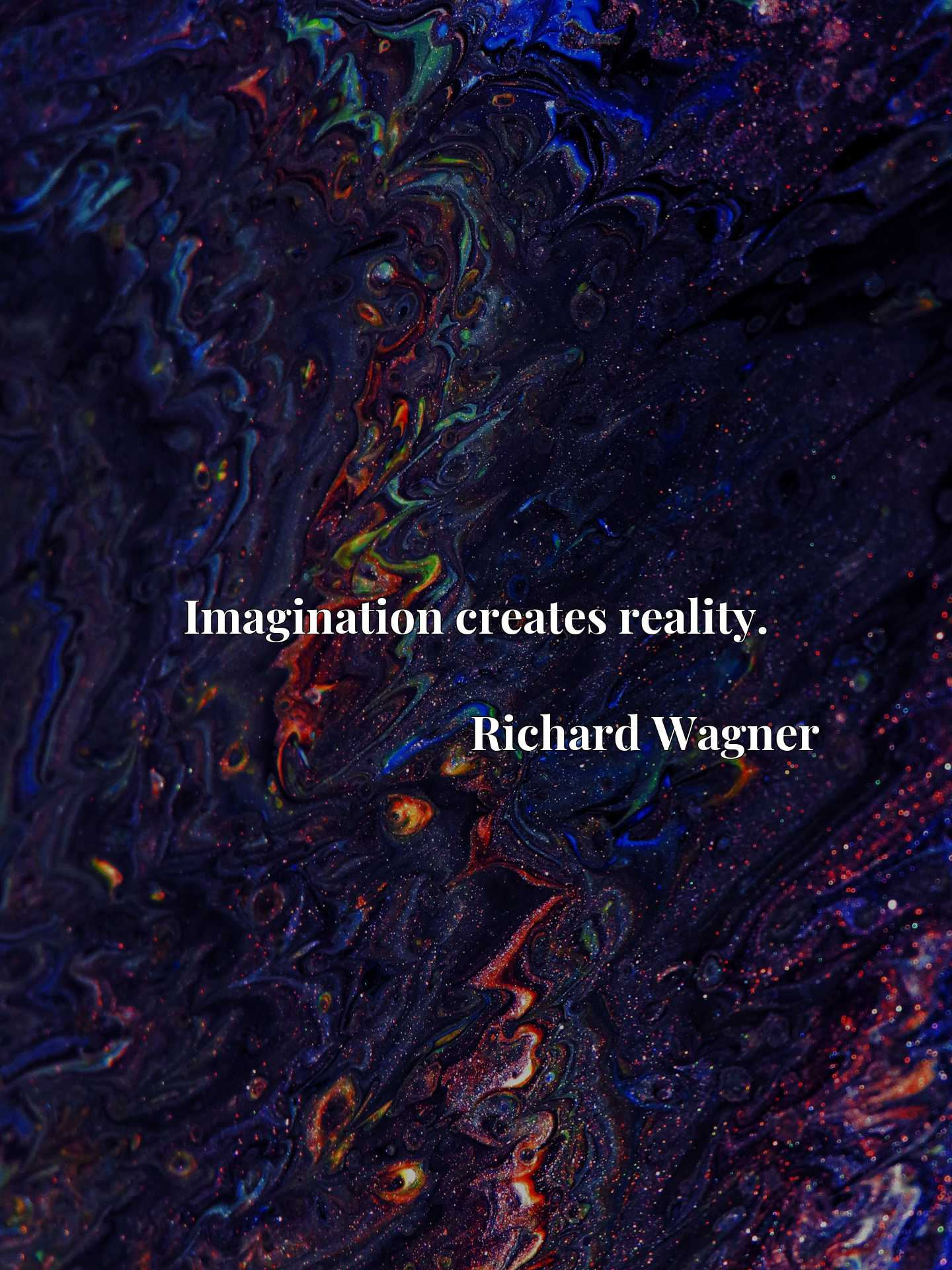 Quote Picture :Imagination creates reality.