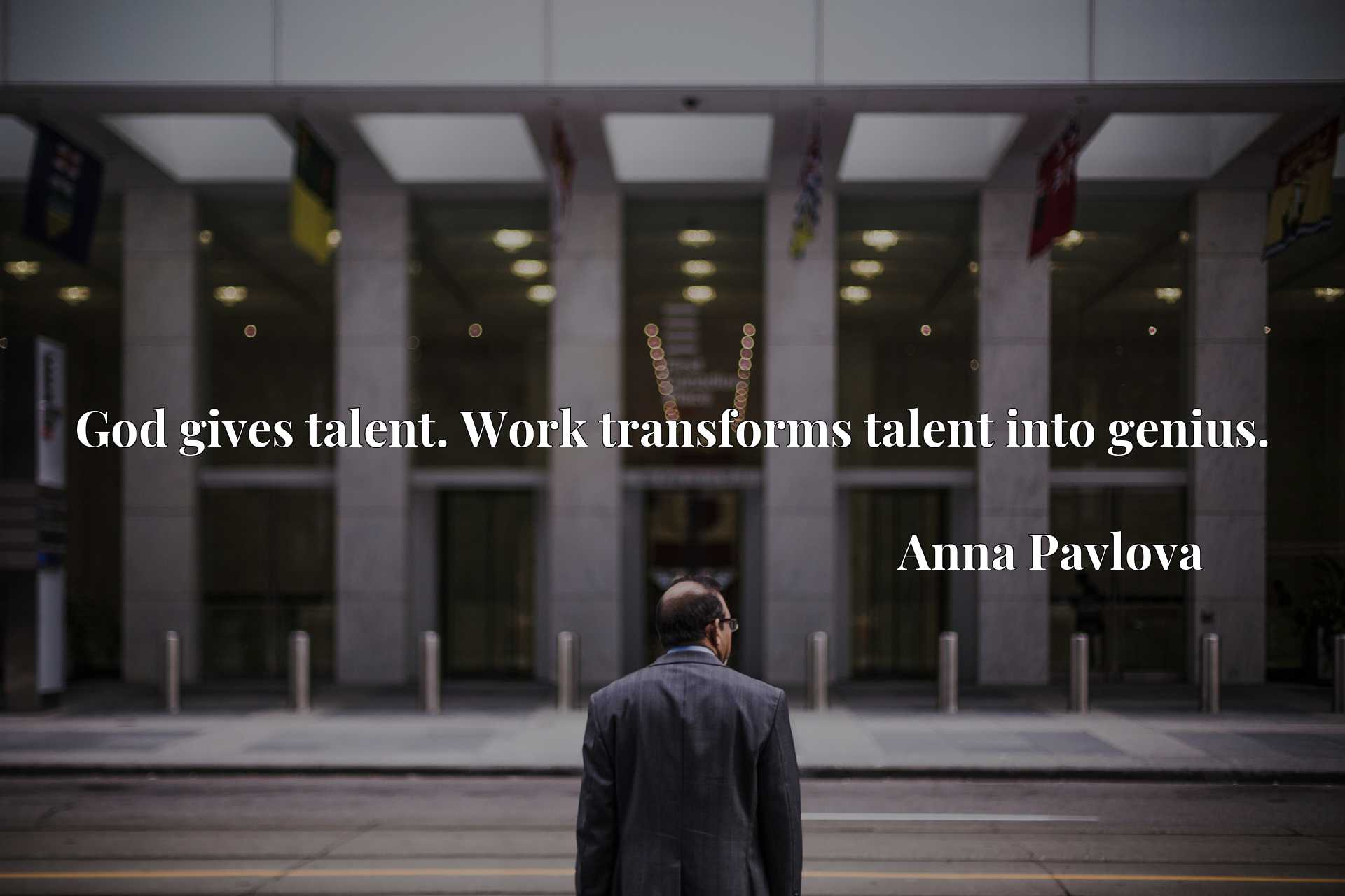 God gives talent. Work transforms talent into genius.