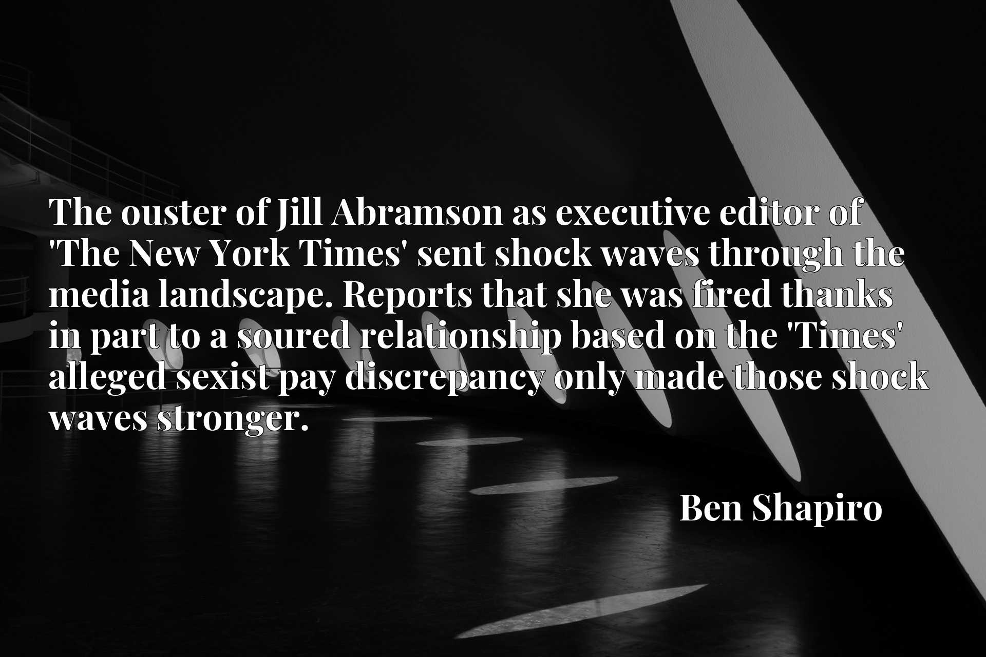 The ouster of Jill Abramson as executive editor of 'The New York Times' sent shock waves through the media landscape. Reports that she was fired thanks in part to a soured relationship based on the 'Times' alleged sexist pay discrepancy only made those shock waves stronger.
