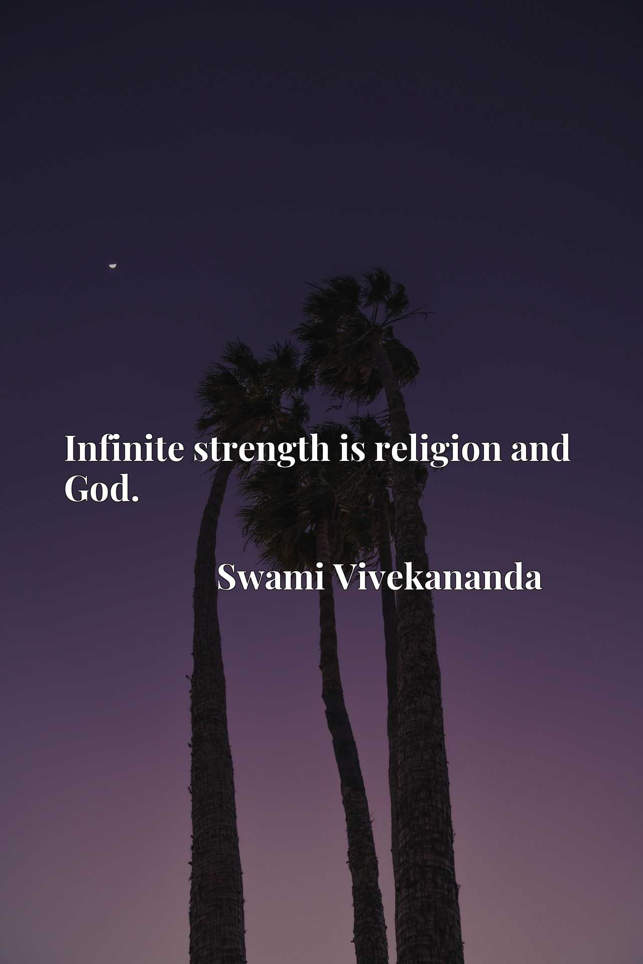 Quote Picture :Infinite strength is religion and God.