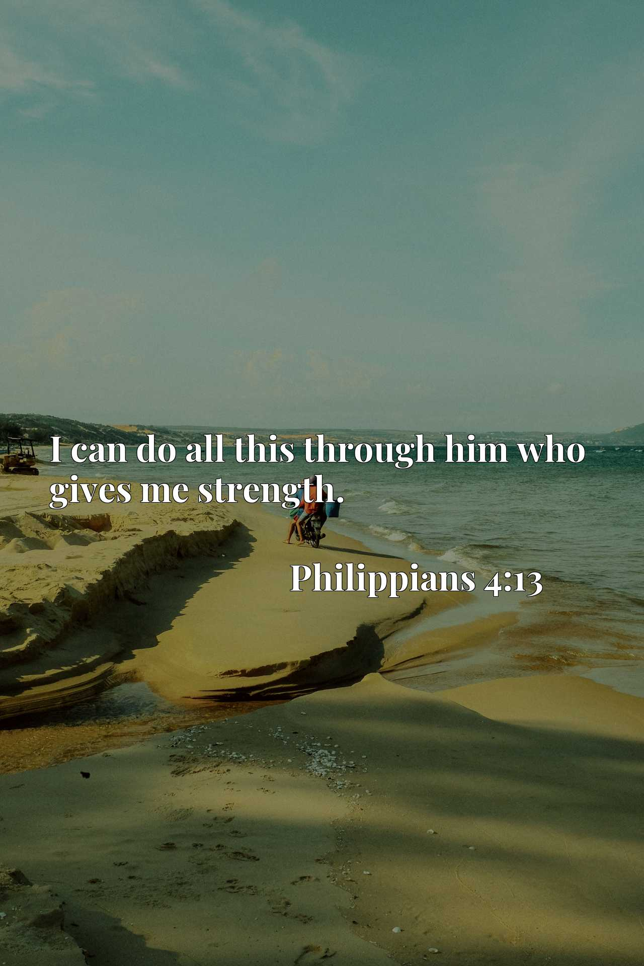 Quote Picture :I can do all this through him who gives me strength.