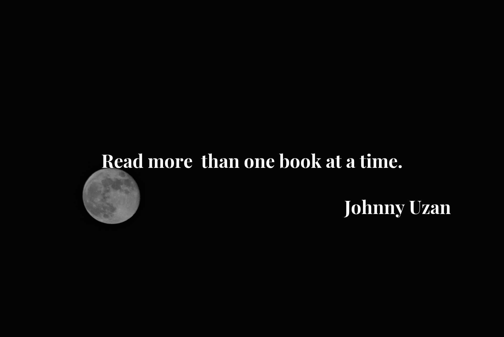 Quote Picture :Read more  than one book at a time.
