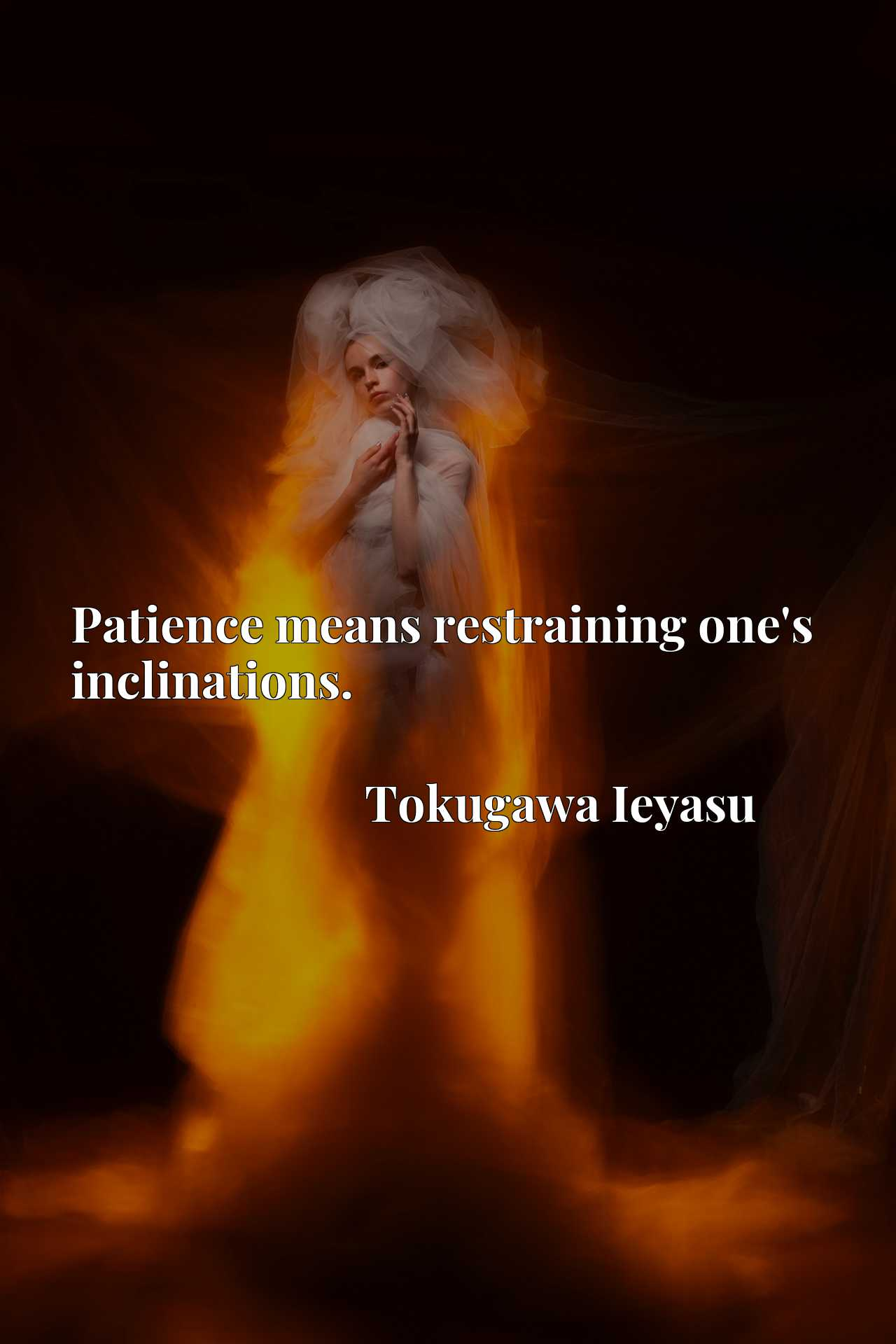 Quote Picture :Patience means restraining one's inclinations.