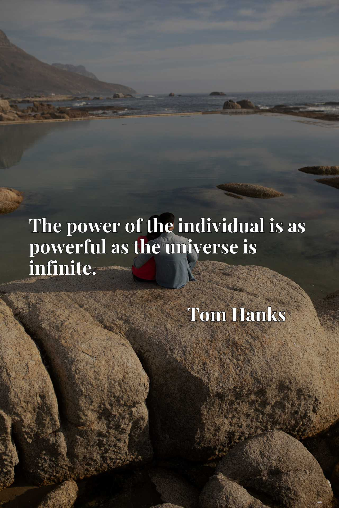 Quote Picture :The power of the individual is as powerful as the universe is infinite.